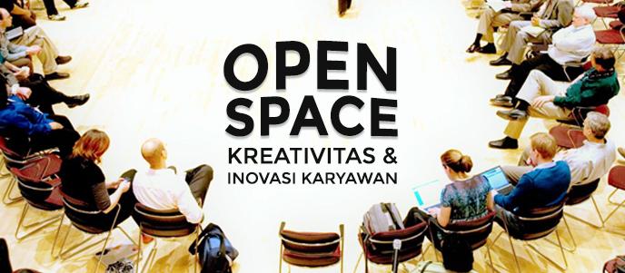 Apa itu Open space dan bagaimana cara mengadakan sesi Open Space Technology atau Open Space Method untuk berpikir kreatif dan inovasi, mengembangkan creativity dan innovation karyawan perusahaan.